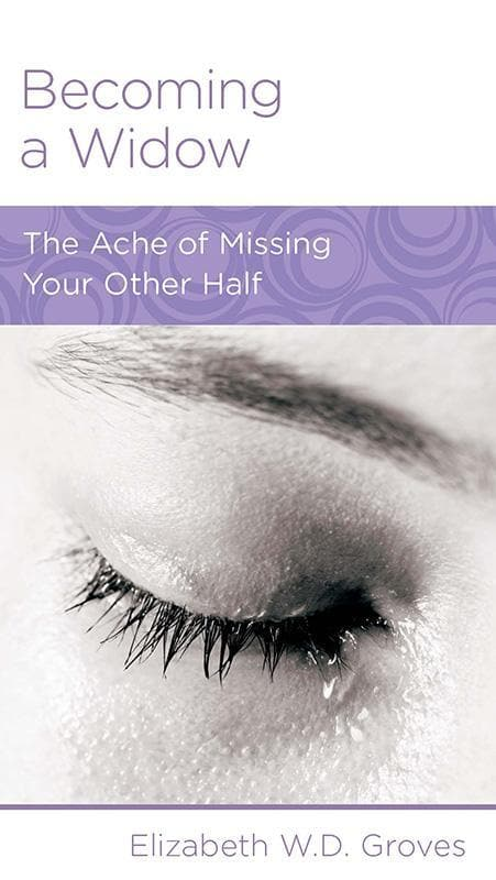 9781938267819-NGP Becoming a Widow: The Ache of Missing Your Other Half-Groves, Elizabeth