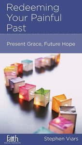 9781938267833-NGP Redeeming Your Painful Past: Present Grace, Future Hope-Viars, Stephen