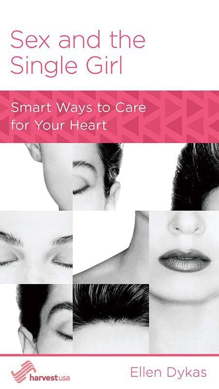 9781938267901-NGP Sex and the Single Girl: Smart Ways to Care for Your Heart-Dykas, Ellen