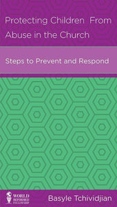 9781939946195-NGP Protecting Children from Abuse in the Church: Steps to Prevent and Respond-Tchividjian, Basyle
