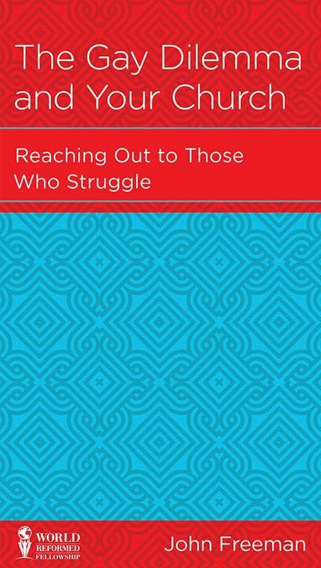 9781939946218-NGP Gay Dilemma and Your Church, The: Reaching Out to Those Who Struggle-Freeman, John