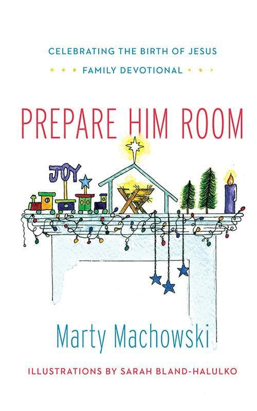 9781939946539-Prepare Him Room: Celebrating the Birth of Jesus Family Devotional-Machowski, Marty