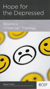 "9781939946584-NGP Hope for the Depressed: Beyond a ""Cheer Up"" Theology-Welch, Edward T."