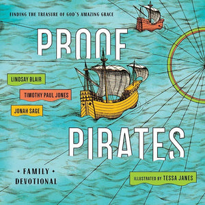 9781939946652-PROOF Pirates Family Devotional: Finding the Treasure of God's Amazing Grace-Blair, Lindsay; Janes, Tessa; Jones, Timothy Paul; Sage, Jonah