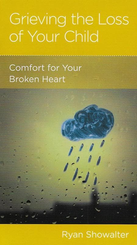 9781939946928-NGP Grieving the Loss of Your Child: Comfort for Your Broken Heart-Showalter, Ryan