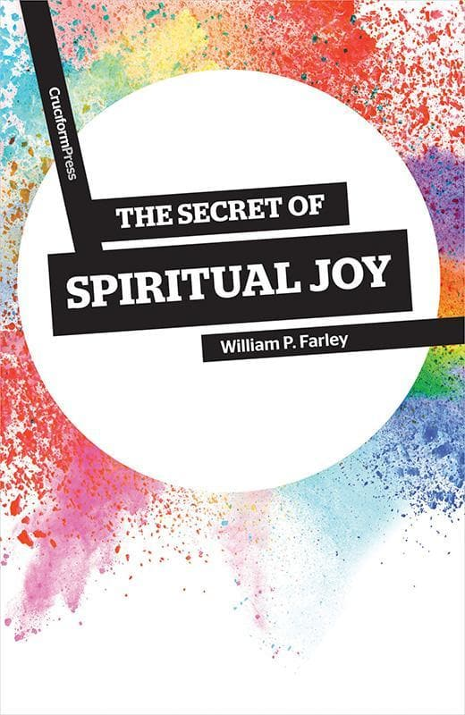 9781941114148-Secret of Spiritual Joy, The-Farley, William P.