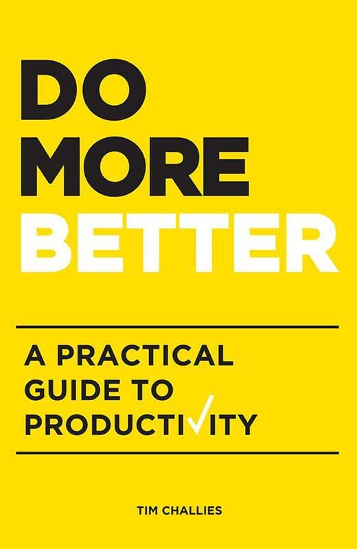 9781941114179-Do More Better: A Practical Guide to Productivity-Challies, Tim