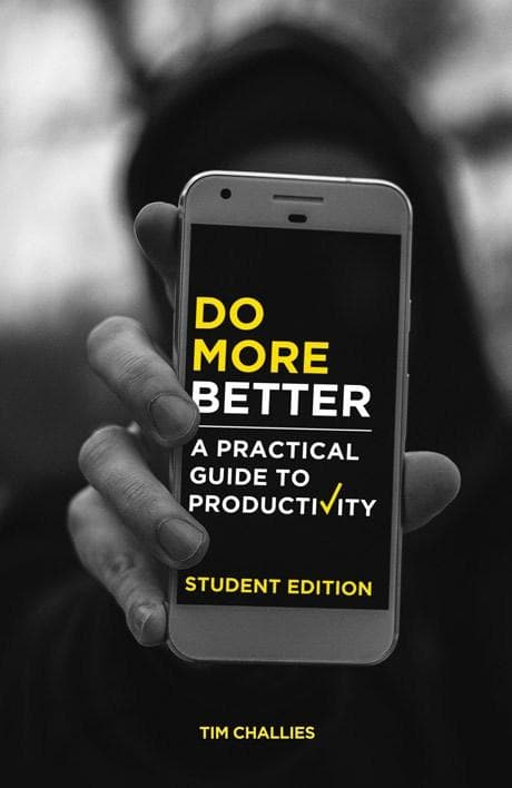 Do More Better: A Practical Guide to Productivity: Student Edition