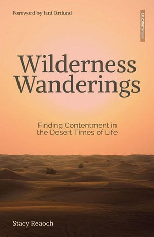 Wilderness Wanderings: Finding Contentment | 9781941114520