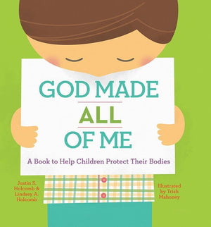 9781942572305-God Made All of Me: A Book to Help Children Protect their Bodies-Holcomb, Justin; Holcomb, Lindsey