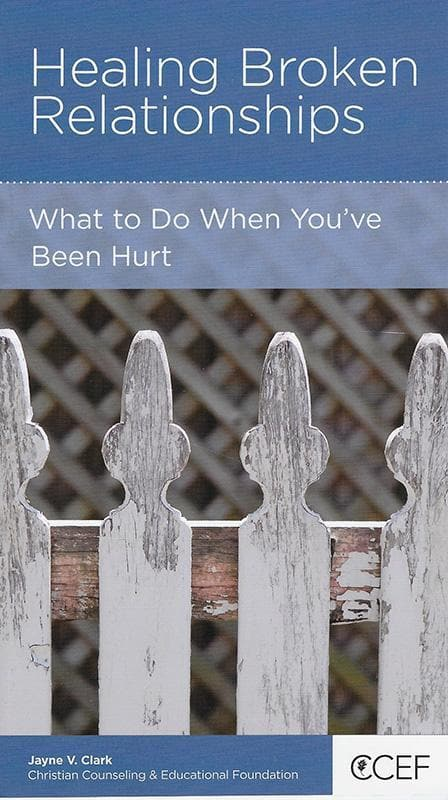 9781942572374-NGP Healing Broken Relationships: What to Do When You've Been Hurt-Clark, Jayne