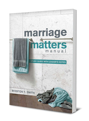 Marriage Matters Manual: Study Guide with Leader's Notes by Smith, Winston T. (9781942572732) Reformers Bookshop