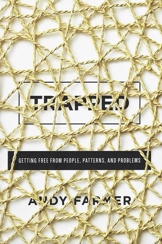 9781942572817-Trapped: Getting Free from People, Patterns, and Problems-Farmer, Andy