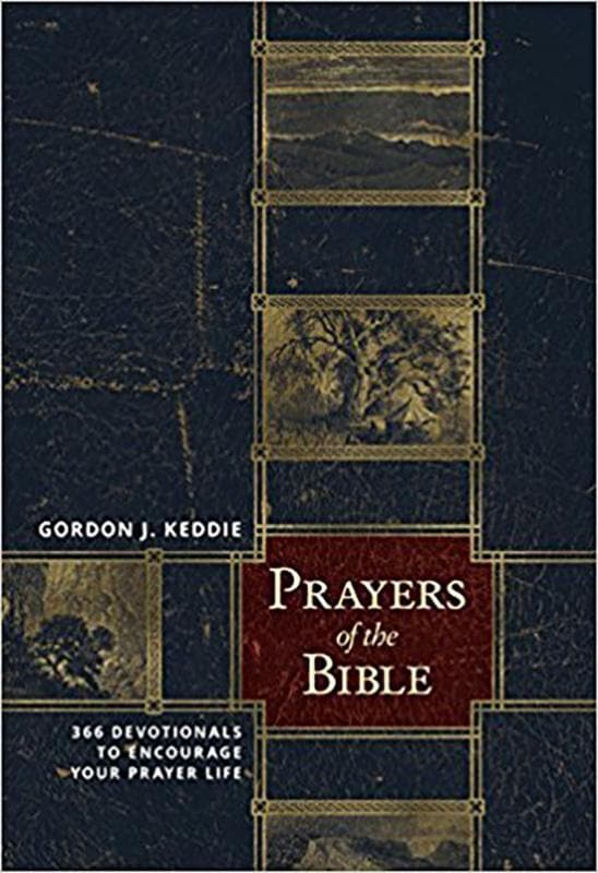 9781943017119-Prayers of the Bible: 366 Devotionals to Encourage Your Prayer Life-Keddie, Gordon