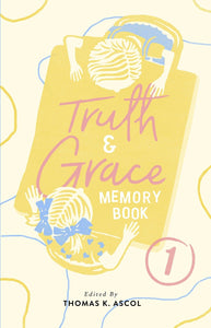 9781943539055-Truth-and-Grace-Memory-Books-Book-1-Ascol