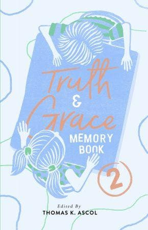 Truth and Grace Memory Book 2 by Ascol, Thomas (ed) (9781943539062) Reformers Bookshop