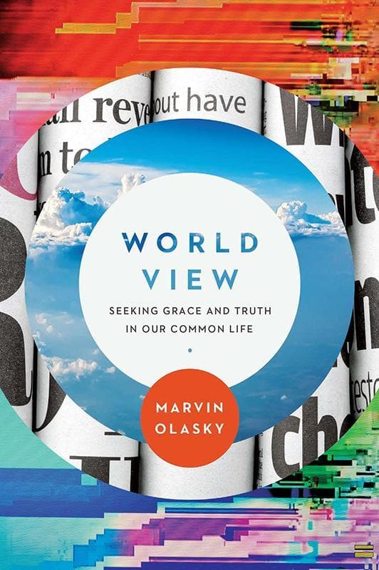 9781945270833-World View: Seeking Grace and Truth in Our Common Life-Olasky, Marvin