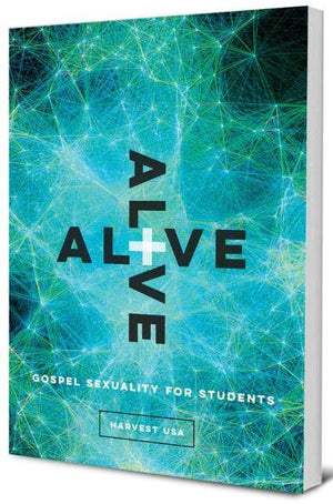 Alive: Gospel Sexuality for Students by Pinson, Cooper (9781945270918) Reformers Bookshop