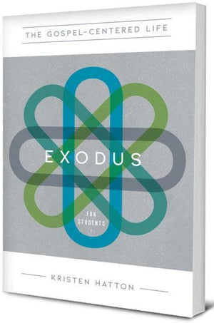 Gospel-Centered Life in Exodus for Students by Hatton, Kristen (9781948130066) Reformers Bookshop