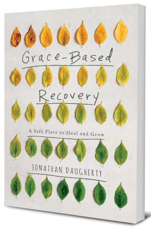 Grace-Based Recovery: A Safe Place to Heal and Grow by Daugherty, Jonathan (9781948130110) Reformers Bookshop