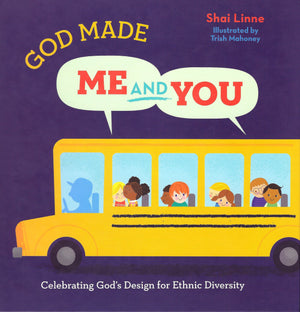 God Made Me and You: Celebrating God's Design for Cultural Diversity by Linne, Shai (9781948130134) Reformers Bookshop