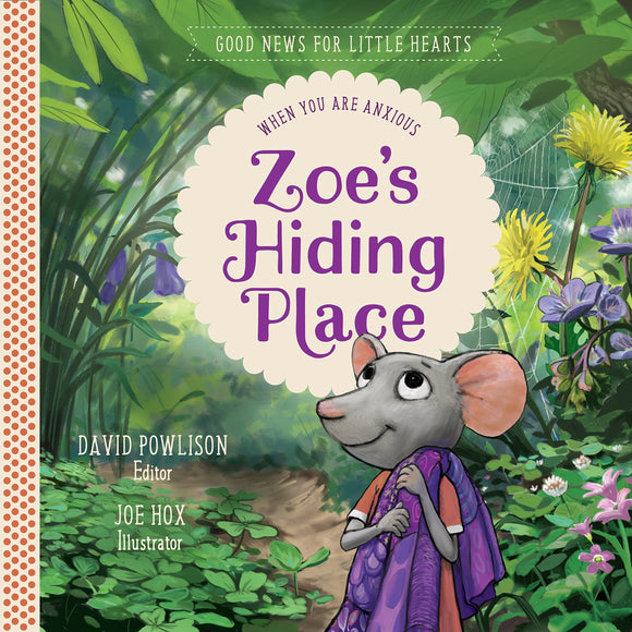 Zoe's Hiding Place: When You Are Anxious