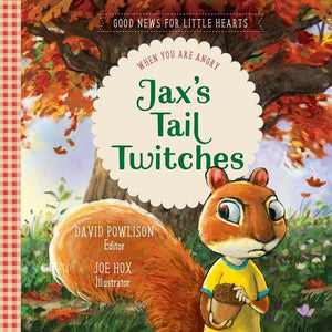 Jax's Tail Twitches: When You Are Angry by Powlison, David (9781948130240) Reformers Bookshop