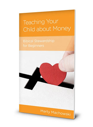NGP Teaching your Child about Money: Biblical Stewardship for Beginners by Machowski, Marty (9781948130424) Reformers Bookshop