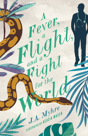 A Fever, a Flight, and a Fight for the World: The Rwendigo Tales Book 4 by Myhre, J. A. (9781948130578) Reformers Bookshop