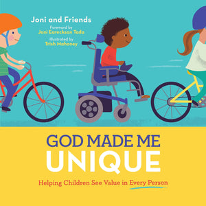 God Made Me Unique: Helping Children See Value in Every Person by Joni and Friends (9781948130707) Reformers Bookshop