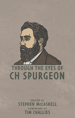 Through the Eyes of Spurgeon by Spurgeon, Charles Haddon (9781952599088) Reformers Bookshop