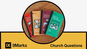 9Marks Church Questions Pack by Various (9markschurchquestions) Reformers Bookshop