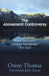 The Atonement Controversy | Thomas Owen | 9780851518169