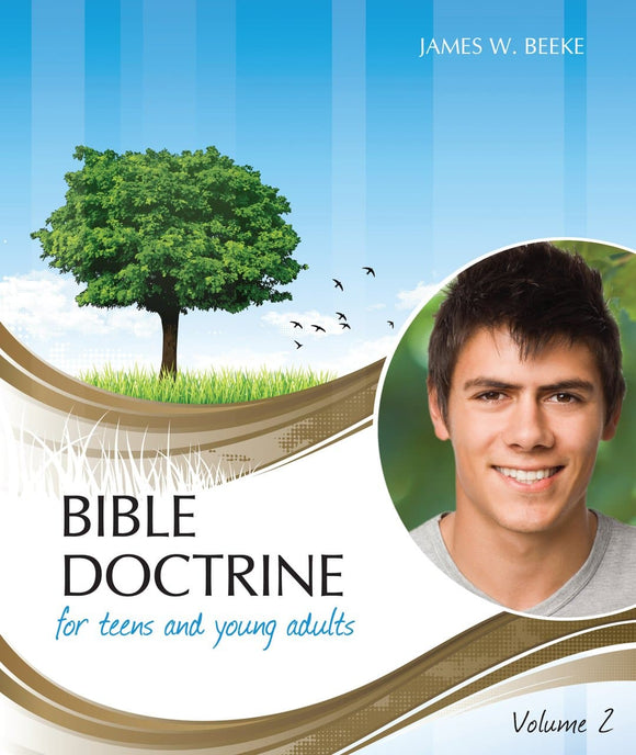 Bible Doctrine for Teens and Young Adults, Vol. 2