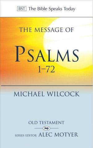 BST The Message of Psalms 1-72 by Wilcock, Michael (9780851115061) Reformers Bookshop
