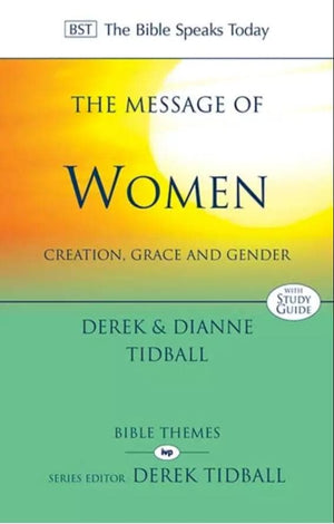 BST Message of Women by Tidball, Derek and Diane (9781844745951) Reformers Bookshop
