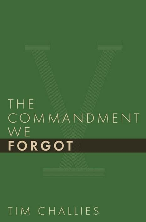 9781941114391-Commandment We Forgot, The-Challies, Tim