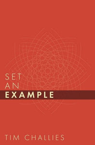 9781941114339-Set an Example-Challies, Tim