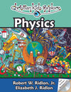 Christian Kids Explore Physics (2nd Edition) by Ridlon, Jr., Robert W. and Ridlon, Elizabeth J. (9781892427212) Reformers Bookshop