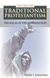 The Case for Traditional Protestantism | Johnson Terry | 9780851518886