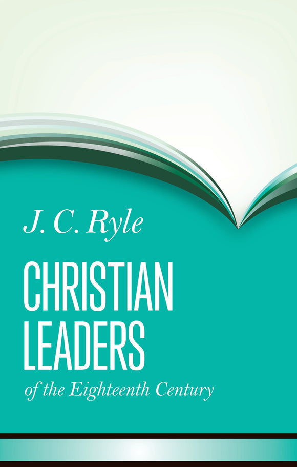 Christian Leaders of the Eighteenth Century | Ryle, JC | 9781848711730