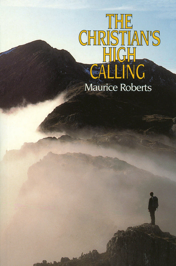 The Christian's High Calling | Roberts Maurice | 9780851517926