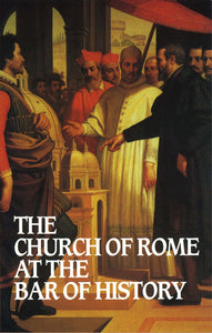 Church Of Rome At The Bar Of History | 9780851517100
