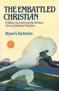 The Embattled Christian | Zacharias Bryan | 9780851516752