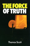 The Force Of Truth | Scott Thomas | 9780851514253