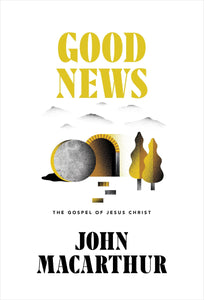 9781567698565-Good News: The Gospel of Jesus Christ-Macarthur, John