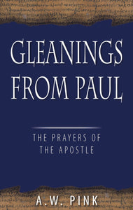 Gleanings From Paul | 9780851519234