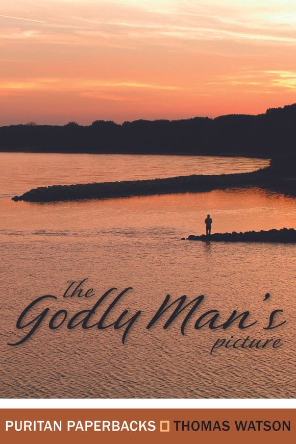 The Godly Man's Picture | Watson Thomas | 9780851515953