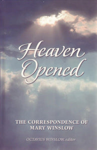 Heaven Opened: Letters of Mary Winslow