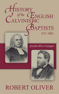 History of the English Calvinistic Baptists 1791-1892 | 9780851519203